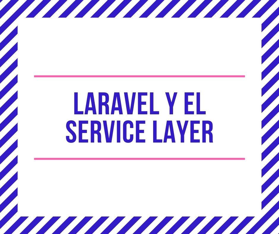 Laravel y Service layer